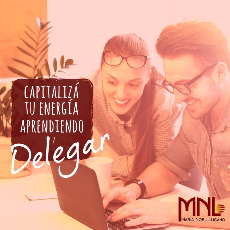 Capitalizá tu energía aprendiendo a delegar